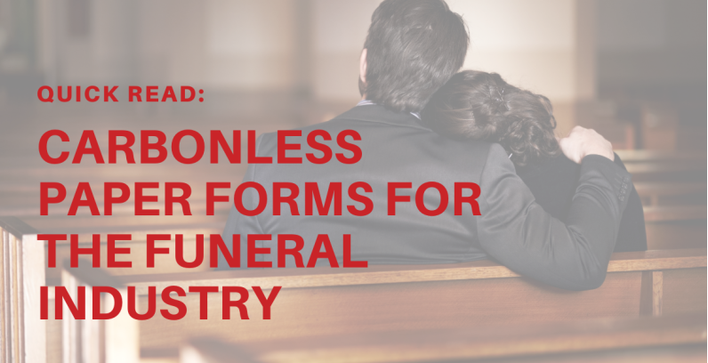 Quick Reads: Carbonless Paper Forms for The Funeral Industry