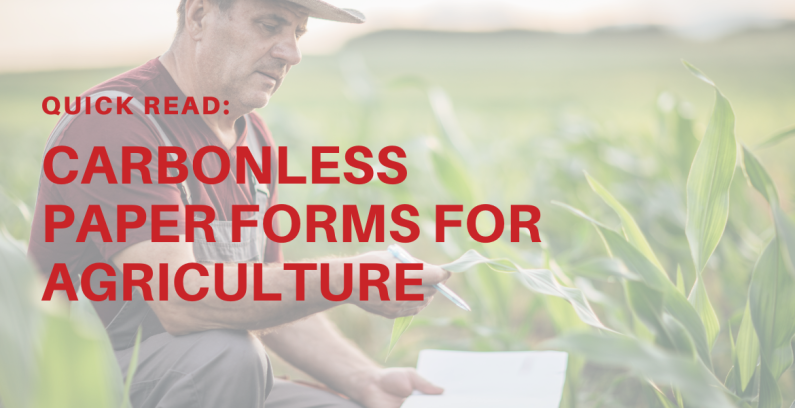 Quick Reads: Carbonless Paper Forms for Agriculture