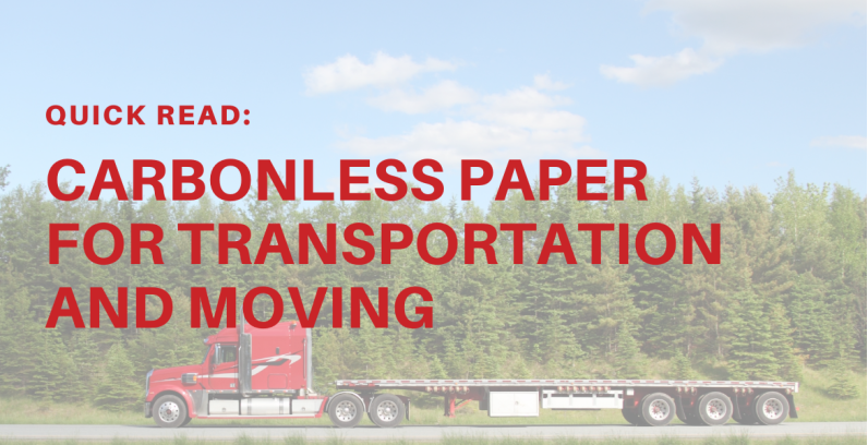 Quick Reads: Carbonless Paper for Transportation and Moving